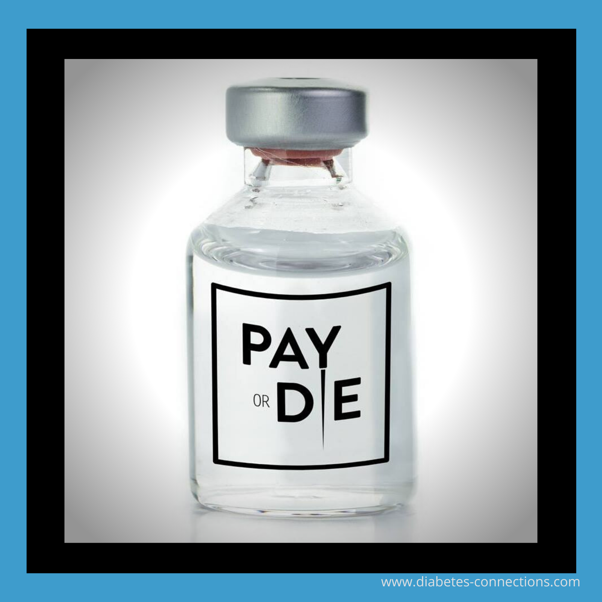 insulin vial with the words pay or die on the front
